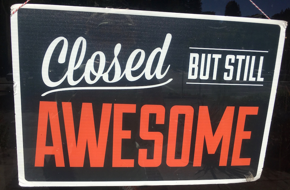 Closed but Still Awesome sign.
